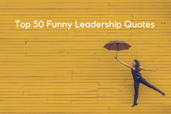 50 Funny Leadership Quotes To Inspire And Make You Laugh