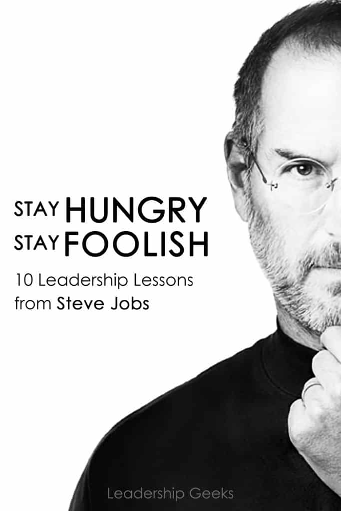 stay hungry stay foolish leadership lessons from steve