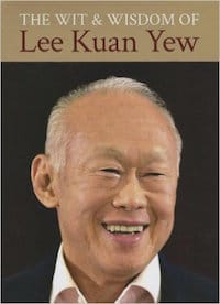 the-wit-wisdom-of-lee-kuan-yew